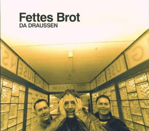 Fettes Brot - Da Draussen - Zortam Music