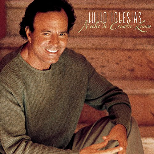 Julio Iglesias - Noche De Cuatro Lunas - Zortam Music