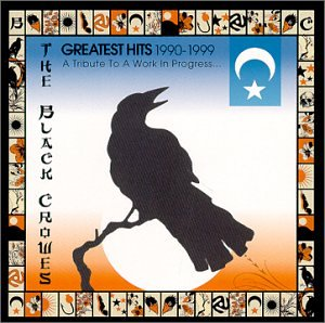 BLACK CROWES - Black Crowes - Greatest Hits 1990-1999: a Tribute to A Work In Progress, The - Zortam Music