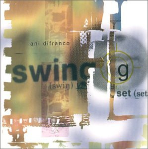 Ani Difranco - Swing Set - Zortam Music