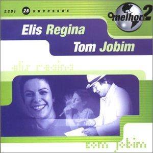 Elis Regina & Tom Jobim - O Melhor De V.2 - Zortam Music