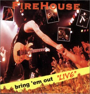 FIREHOUSE - Bring Em Out Live - Zortam Music