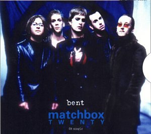 Matchbox 20 - Bent - Zortam Music