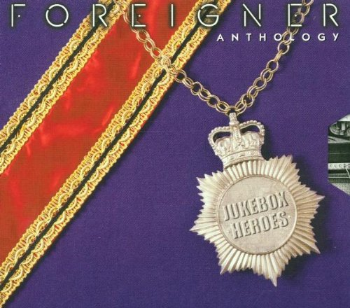 Foreigner - Anthology: Jukebox Heroes - Zortam Music