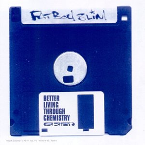 Fatboy Slim - Better Living Through Chemistry [UK] - Zortam Music
