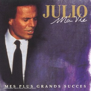 Julio Iglesias - Ma vie : mes plus grands succs - Best Of (2 CD) - Zortam Music