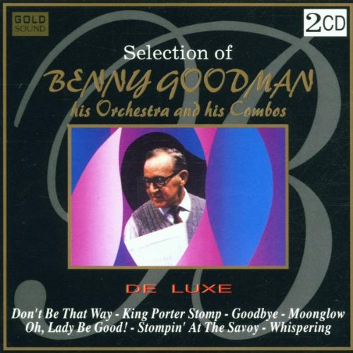 Selection of Benny Goodman His Orchestra and His Combos
