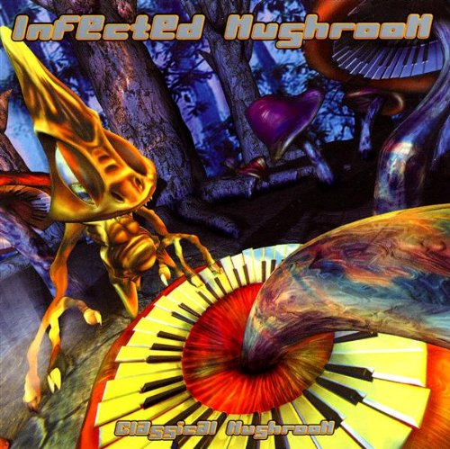 Infected Mushroom - Classical Mushroom - Zortam Music