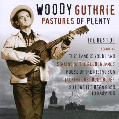 Woody Guthrie - Pastures Of Plenty - Zortam Music