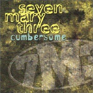 Seven Mary Three - Cumbersome - Zortam Music