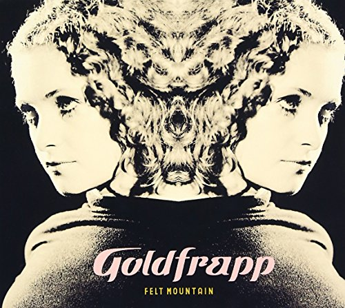 Goldfrapp - Felt Mountain - Zortam Music