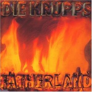 Die Krupps - Fatherland - Zortam Music