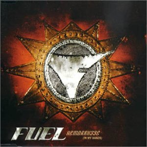 Fuel - Hemorrhage (In My Hands) - Zortam Music