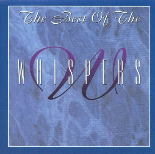 Whispers - The Best of the Whispers - Zortam Music