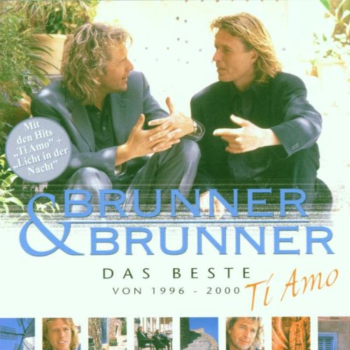 Brunner & Brunner - Ti Amo Das Beste Von 1996-2000 - Zortam Music