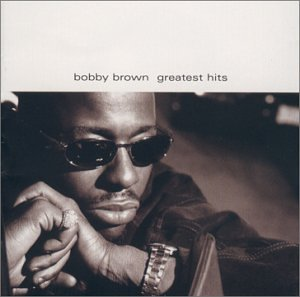 Bobby Brown - Bobby Brown - Greatest Hits - Zortam Music