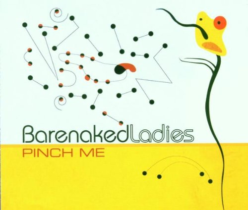 Barenaked Ladies - Pinch Me - Zortam Music