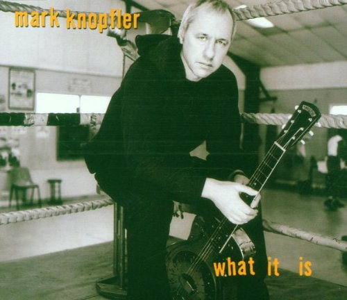 Mark Knopfler - What It Is - Zortam Music