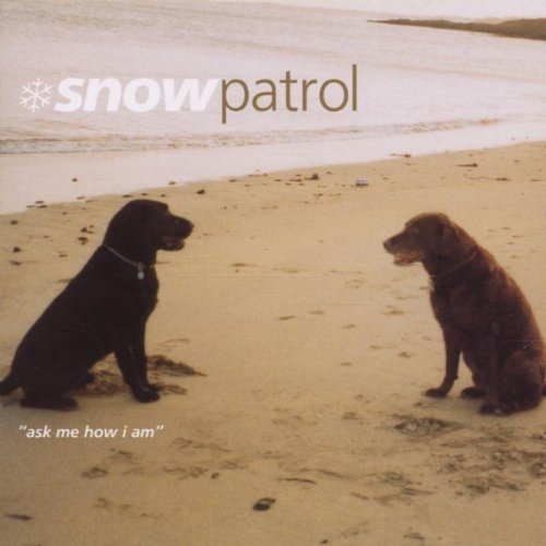 Snow Patrol - Ask Me How I Am - Zortam Music