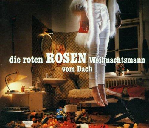 Die Roten Rosen - Weihnachtsmann vom Dach - Zortam Music