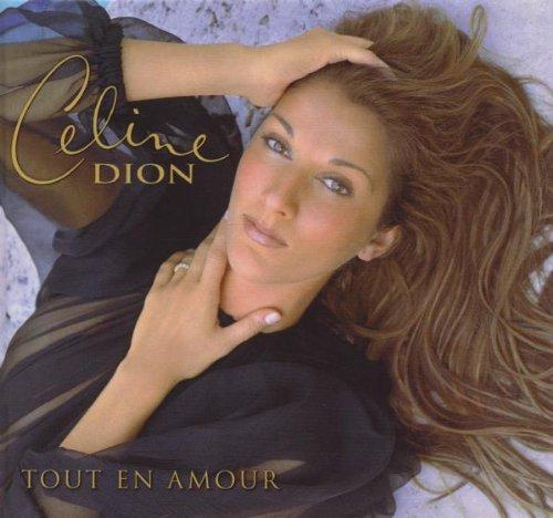 Celine Dion - Tout en Amour - Zortam Music
