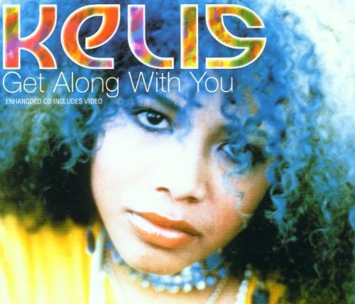 Kelis - Get Along With You (Single) - Zortam Music