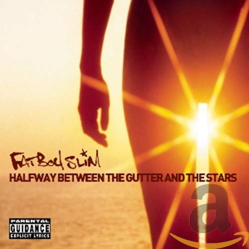 Fatboy Slim - Halfway Between The Gutter And The Stars (Clean Edit) - Zortam Music