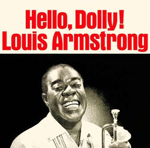 Louis Armstrong - Hello Dolly - Zortam Music