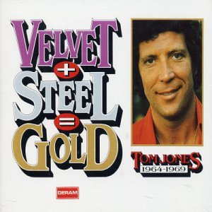 Tom Jones - Velvet+Steel=Gold - (CD 1) - Zortam Music