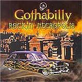 Album cover for GOTHABILLY: Rockin' Necropolis
