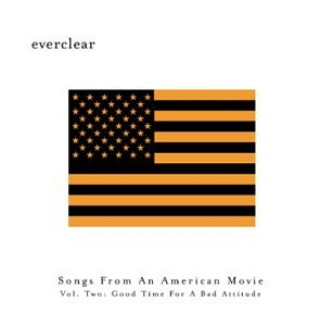 Everclear - Songs from an American Movie, Vol. 2: Good Time for a Bad Attitude - Zortam Music