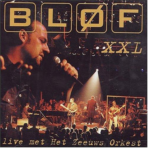 Blof - Xxl - Live Met Het Zeeuws Orkest - Zortam Music