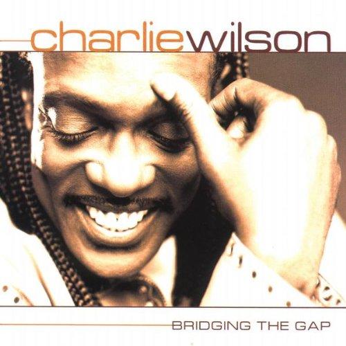 Charlie Wilson - Bridging the Gap - Zortam Music