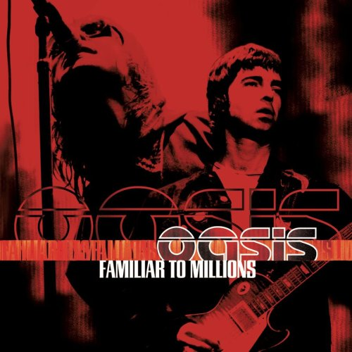 Oasis - Familiar To Millions - Zortam Music