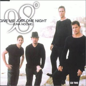 98 Degrees - Give Me Just One Night [Una Noche] - Zortam Music
