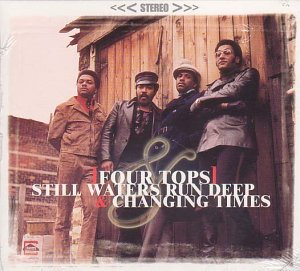 Four Tops - Still Waters Run Deep/Changing Times - Zortam Music