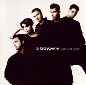 Boyzone - Said & Done - Zortam Music