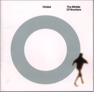 Orbital - The Middle Of Nowhere - Zortam Music