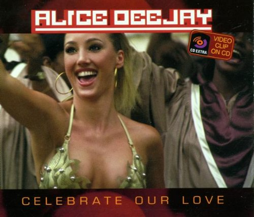 Alice Deejay - Celebrate Our Love - Zortam Music