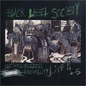Black Label Society - Alcohol Fueled Brewtality Disc 2 - Zortam Music