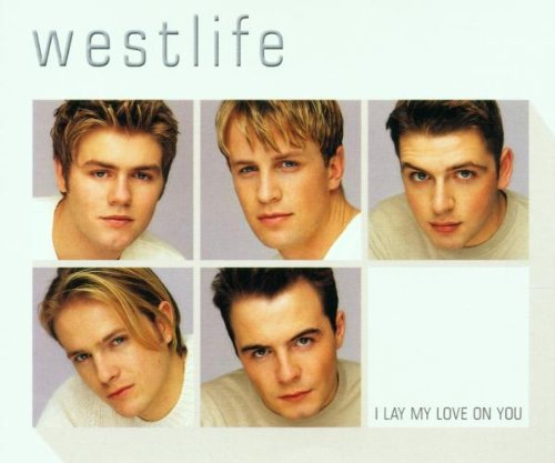 Westlife - I Lay My Love On You - Zortam Music
