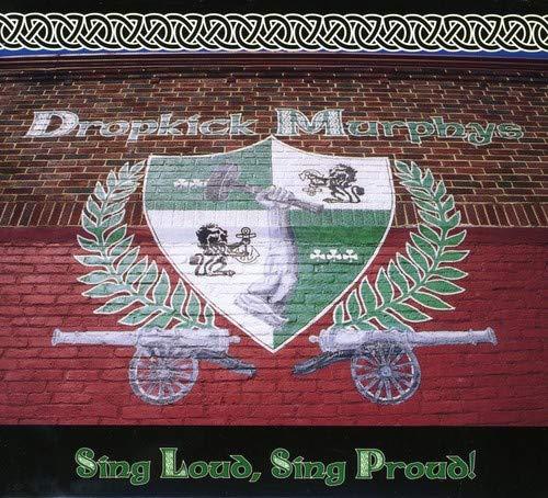 DROPKICK MURPHYS - Sing Loud, Sing Proud! - Zortam Music