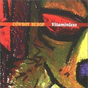 Yoko Kanno - Cowboy Bebop - Vitaminless - Zortam Music