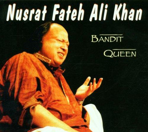 Nusrat Fateh Ali Khan - Bandit Queen - Zortam Music