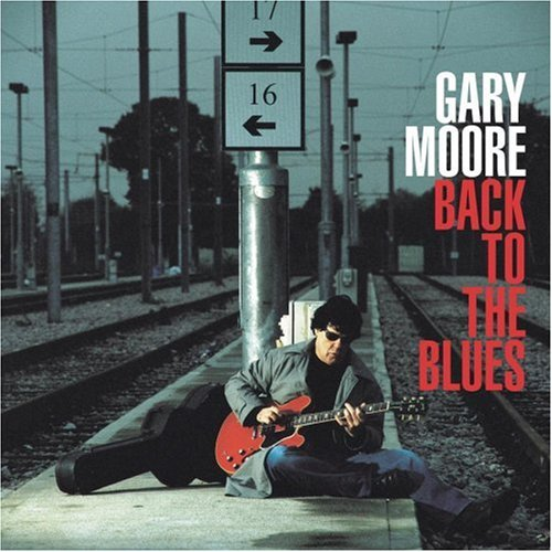 Gary Moore - Back To The Blues - Zortam Music