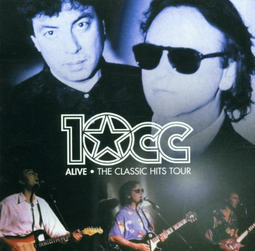 10cc - Alive_ The Classic Hits Tour - Zortam Music