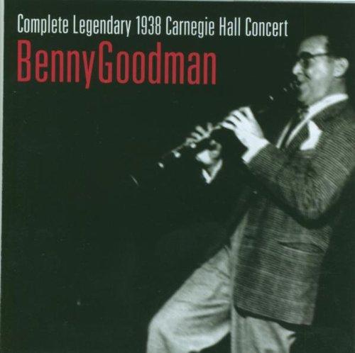 Benny Goodman - Legendary Carnegie Hall Concert - Zortam Music