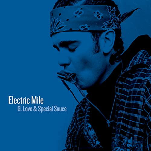 G. Love & Special Sauce - The Electric Mile - Zortam Music