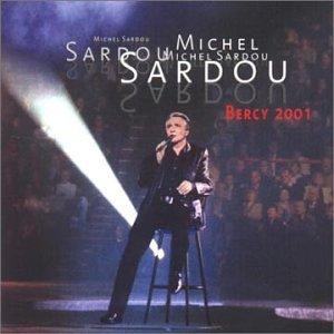 Michel Sardou - Bercy 2001 - Zortam Music