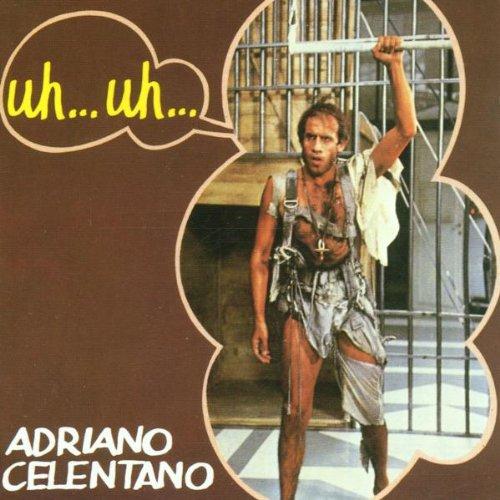 Adriano Celentano - Uh...Uh... - Zortam Music